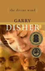 The Divine Wind : 1st Edition - Garry Disher