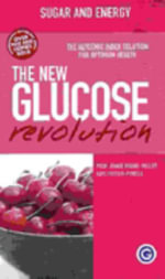 The New Glucose Revolution : Sugar and Energy - Jennie Brand-Miller
