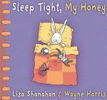 Sleep Tight, My Honey - Lisa Shanahan
