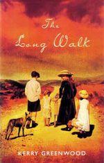 The Long Walk - Kerry Greenwood