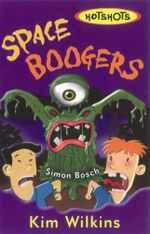 Space Boogers - Kim Wilkins