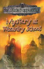 Mystery at Wizardry School : The Wizard Apprentice - Book 7 - Debra Doyle