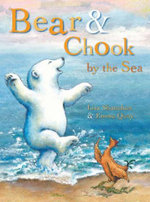 Bear and Chook by the Sea - Lisa Shanahan