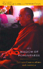 Wisdom of Forgiveness : Intimate Conversations and Journeys - His Holiness The Dalai Lama
