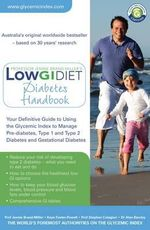 The Diabetes and Pre-Diabetes Handbook :  The Definitive Guide to Managing Diabetes and Pre-Diabetes Using the Glycemic Index - Jennie Brand-Miller