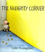 The Naughty Corner - Colin Thompson