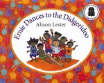 Ernie Dances to the Didgeridoo  - Alison Lester