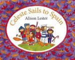 Celeste Sails to Spain - Alison Lester