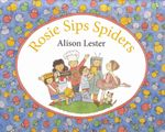 Rosie Sips Spiders - Alison Lester