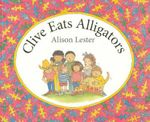 Clive Eats Alligators - Alison Lester