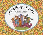 Tessa Snaps Snakes : Clive Eats Alligators Ser. - Alison Lester