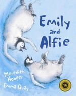 Emily and Alfie : Whitley Award Winner 2006 - Meredith Hooper