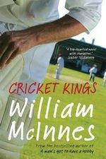 Cricket Kings : A Novel - William McInnes