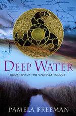 Deep Water : Castings Trilogy - Pamela Freeman