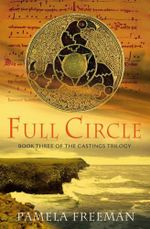 Full Circle: Castings Trilogy Book 3 - Pamela Freeman