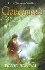 Clovermead : In the Shadow of the Bear - David Randall