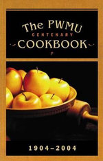 The PWMU Centenary Cookbook - Author Provided No