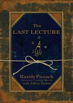 The Last Lecture - Randy Pausch