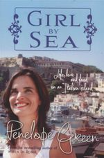 Girl By Sea : Life, Love and Food on an Italian Island - Penelope Green