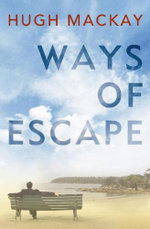 Ways of Escape - Hugh Mackay
