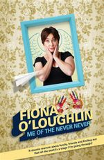 Me of the Never Never : The (Chaotic) Life and Times of Fiona O'Loughlin - Fiona O'Loughlin