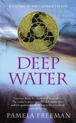 Deep Water (A) : Castings Trilogy Book 2 - Pamela Freeman