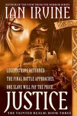 Justice : The Tainted Realm : Book 3 - Ian Irvine