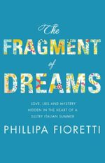 The Fragment of Dreams - Phillipa Fioretti