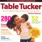 Table Tucker : The Smart Cookbook Changing the Way You Shop, Cook, Eat and Live - Penina Petersen