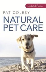 Natural Pet Care - Pat Coleby