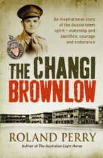 The Changi Brownlow - Roland Perry