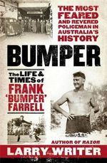Bumper  :  The Life and Times of Frank 'Bumper' Farrell - Larry Writer