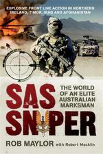 SAS Sniper :  Inside the World of an Elite Marksman - Rob Maylor