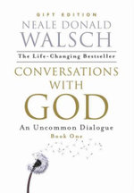 Conversations With God :  An Uncommon Dialogue - Neale Donald Walsch