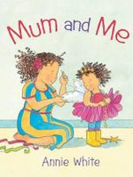 Mum and Me - Annie White