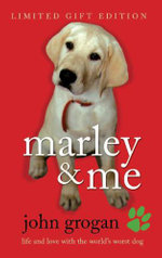 Marley & Me :  Life and Love with the World's Worst Dog - John Grogan