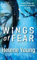 Wings of Fear : Previously published as 'Border Watch'. - Helene Young