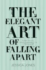The Elegant Art of Falling Apart - Jessica Jones