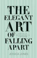 The Elegant Art of Falling Apart - Jessica Jones