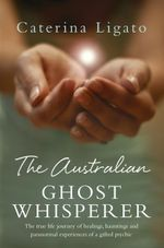 The Australian Ghost Whisperer - Caterina Ligato