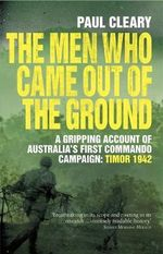 The Men Who Came Out of the Ground - Paul Cleary