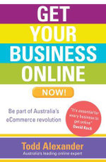 Get Your Business Online Now! - Todd Alexander