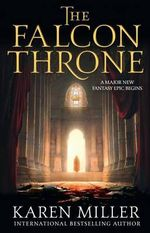 The Falcon Throne : The Tarnished Crown: Book 1 - Karen Miller