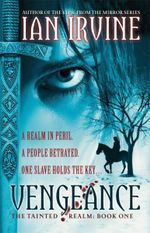 Vengeance : Tainted Realm Series : Book 1 - Ian Irvine