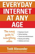 Everyday Internet at Any Age - Todd Alexander