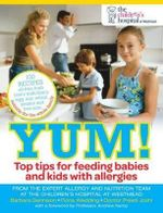 Yum! : Top Tips for Feeding Babies and Kids with Allergies - Barbara Dennison