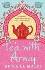 Tea with Arwa - Arwa El Masri
