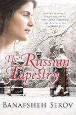 The Russian Tapestry - Banafsheh Serov