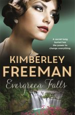 Evergreen Falls - Kimberley Freeman