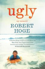 Ugly : My Memoir - Robert Hoge